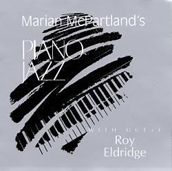 Marian McPartland's Piano Jazz with Guest Roy Eldridge