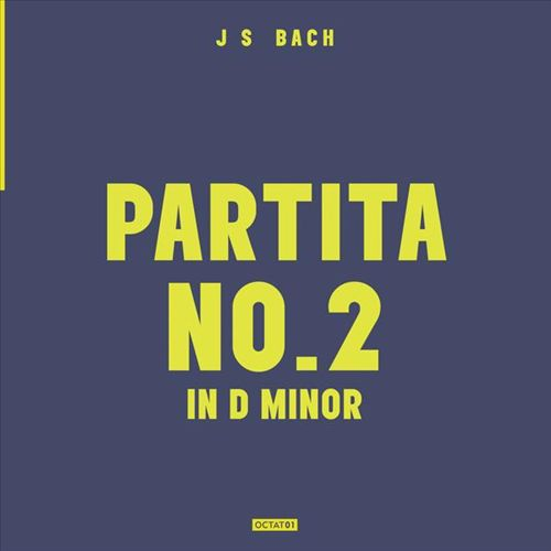 J.S. Bach: Partita No. 2 in D minor