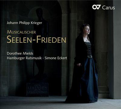 Johann Philipp Krieger: Musicalischer Seelen-Frieden