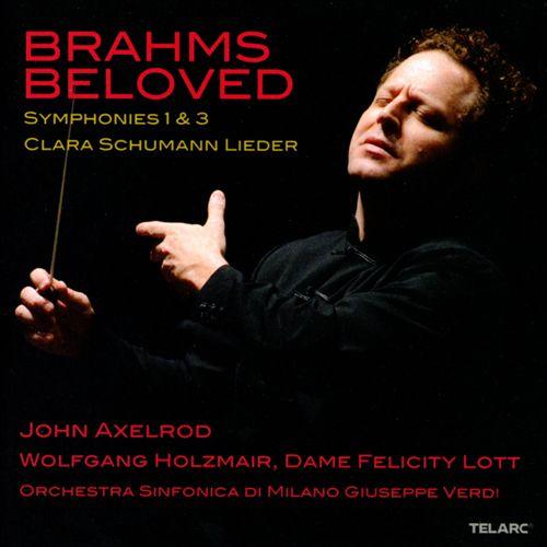 Brahms Beloved: Symphonies Nos. 1 & 3; Clara Schumann: Lieder