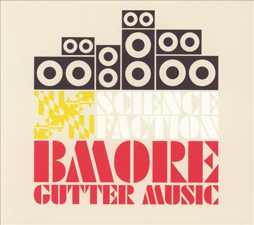 Science Faction: Bmore Gutter Music
