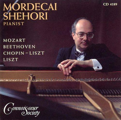 Mordecai Shehori Plays Mozart, Beethoven, Chopin, Liszt
