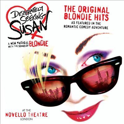 Desperately Seeking Susan: The Original Blondie Hits