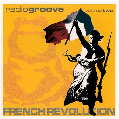 Radio Groove, Vol. 2: French Revolution