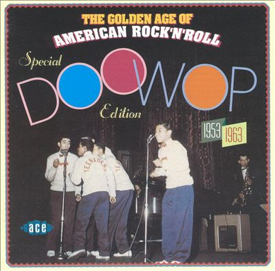 Golden Age of American Rock 'N' Roll: Special Doo Wop