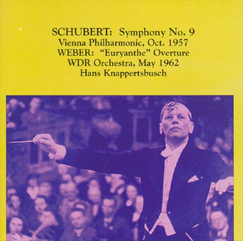Schubert: Symphony No. 9; Carl Maria von Weber: Euryanthe Overture