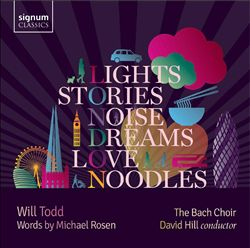 Will Todd: Lights, Stories, Noise, Dreams, Love, Noodles