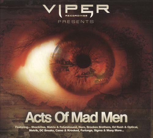 Viper Recordings Presents Acts of Mad Men