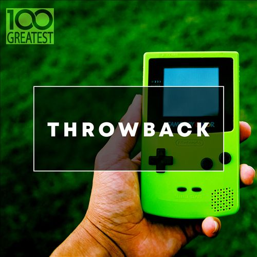 100 Greatest Throwback Songs