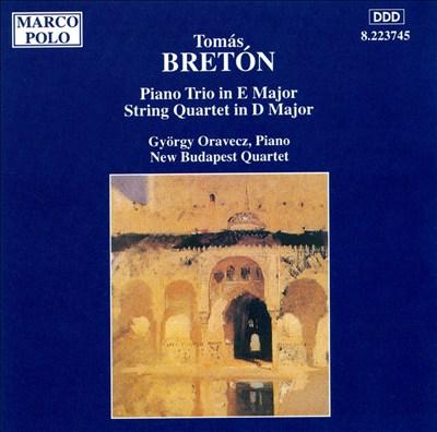 Tomás Bretón: Piano Trio in E major; String Quartet in D major