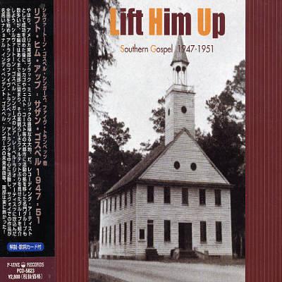 Lift Him Up: Southern Gospel 1947-1950
