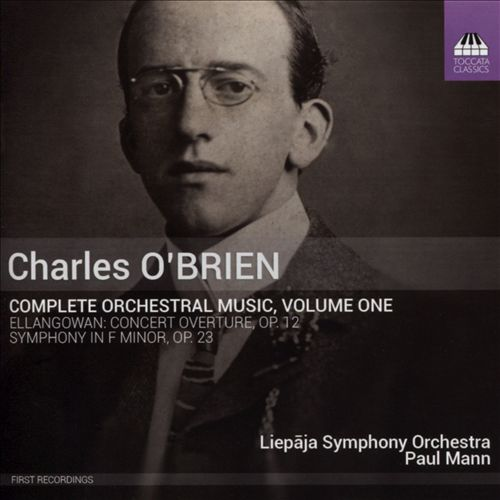 Charles O'Brien: Complete Orchestral Music, Vol. 1