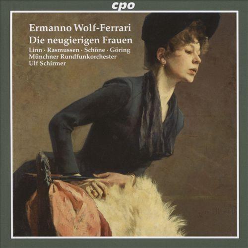 Ermanno Wolf-Ferrari: Die Neugierigen Frauen