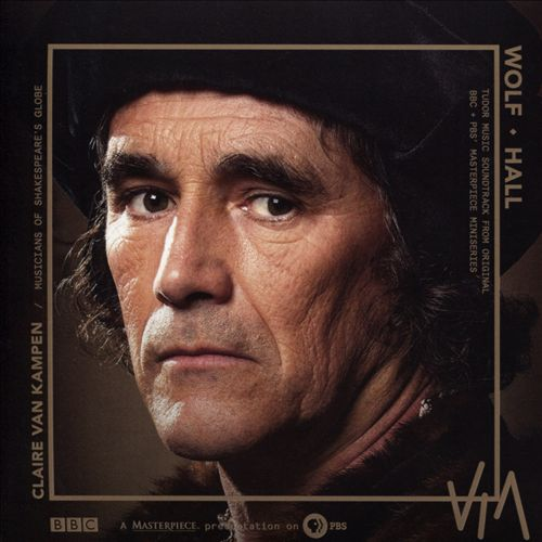 Wolf Hall: Tudor Music Soundtrack from the Original Miniseries