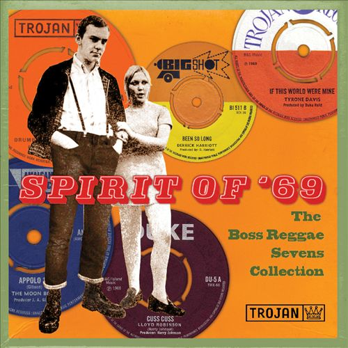Spirit of '69: The Boss Reggae Sevens Collection