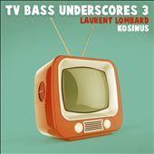 TV Bass Underscores 3