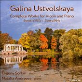 Galina Ustvolskaya: Complete Works for Violin and Piano
