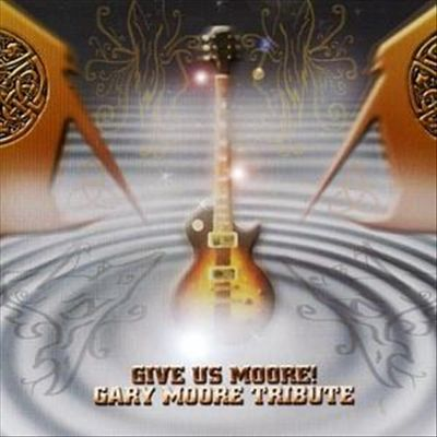 Give Us Moore! Gary Moore Tribute