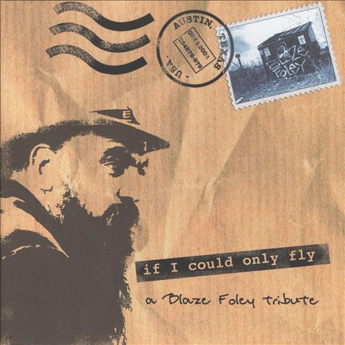 If I Could Only Fly: A Tribute to Blaze Foley