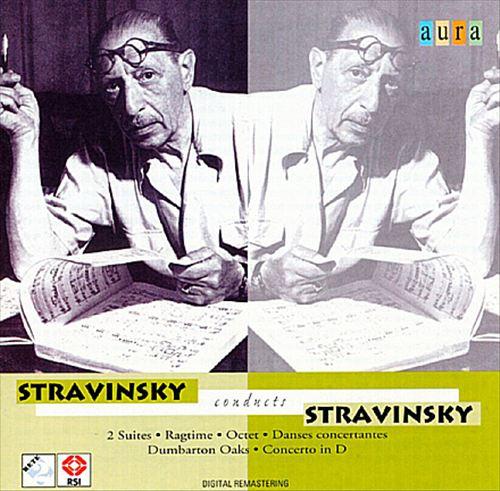 Stravinsky conducts Stravinsky [Aura]
