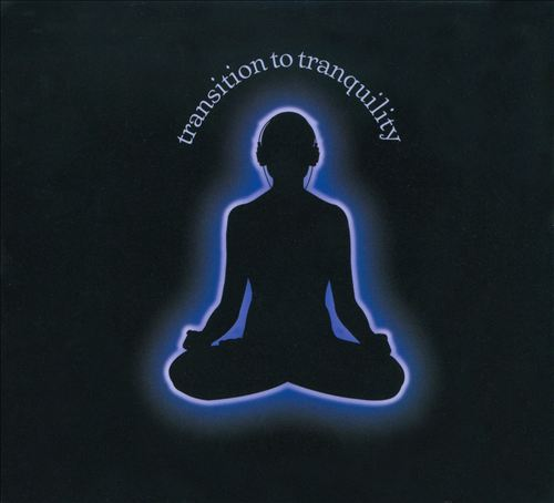 Transition to Tranquility