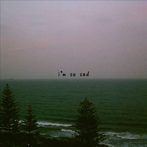 I'm So Sad