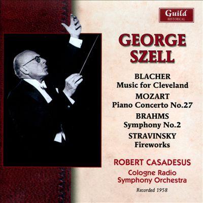 Blacher: Music for Cleveland; Mozart: Piano Concerto No. 27; Brahms: Symphony No.2; Stravinsky: Fireworks