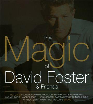 Magic of David Foster & Friends