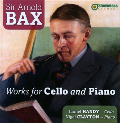 Arnold Bax: Works for Cello & Piano