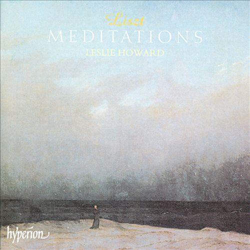 Liszt: Meditations