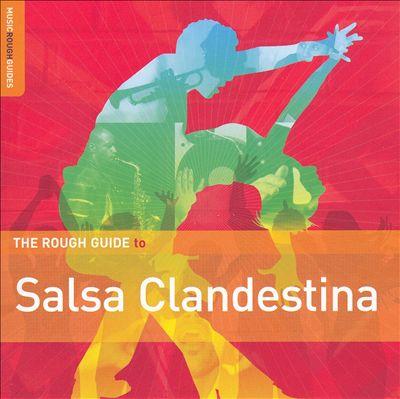The Rough Guide to Salsa Clandestina