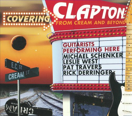 Covering Clapton: From Cream and Beyond