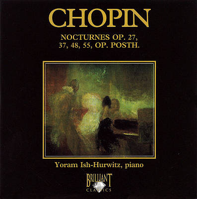 Chopin: Nocturnes Op. 27, 37, 48, 55, Op. Posth
