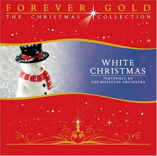 Forever Gold - The Christmas Collection: White Christmas