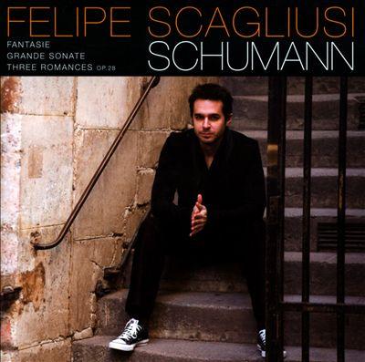 Schumann: Fantasie; Grande Sonate; Three Romances, Op. 28