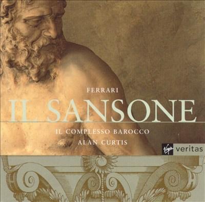 Benedetto Ferrari: Il Sansone; Musiche e poesie varie (Libro terzo)
