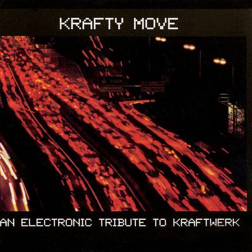 Krafty Moves: Tribute to Kraftwerk
