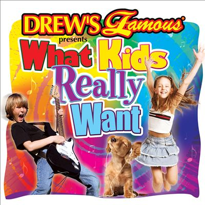 Drew's Famous: What Kids Really Want