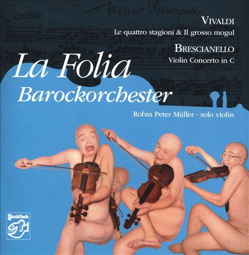 Vivaldi: Le Quattro Stagioni; Il Grosso Mogul; Brescianello: Violin Concerto in C