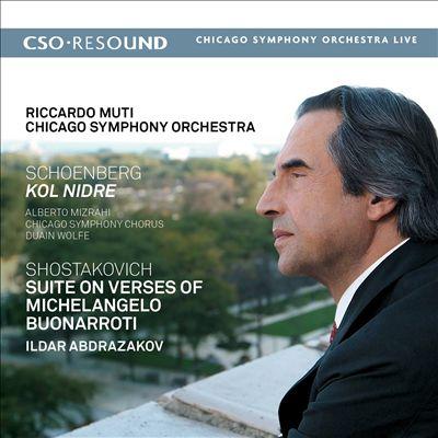 Schoenberg: Kol Nidre; Shostakovich: Suite on Verses of Michelangelo Buonarroti