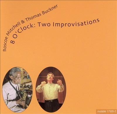 8 O'Clock: Two Improvisations by Roscoe Mitchell and Thomas Buckner