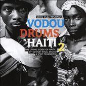 Vodou Drums in Haiti, Vol. 2: The Living Gods of Haiti: 21st Century Ritual Drums & Spirit Possession