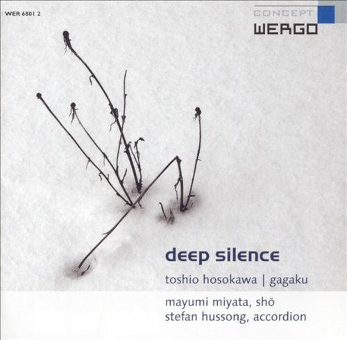 Hosokawa: Deep Silence (Gagaku)