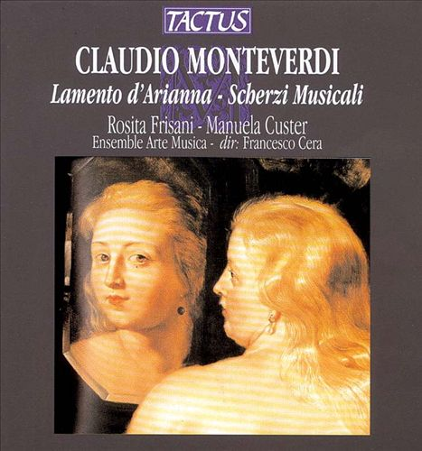 Claudio Mondeverdi: Lamento d'Arianna; Scherzi Musicali