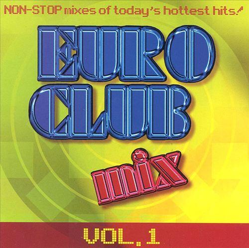Euro Club Mix, Vol. 1