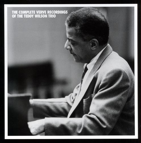 The Complete Verve Recordings of the Teddy Wilson Trio