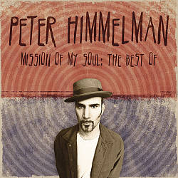 Mission of My Soul: The Best of Peter Himmelman