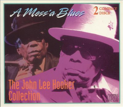 A Mess'a Blues: The John Lee Hooker Collection