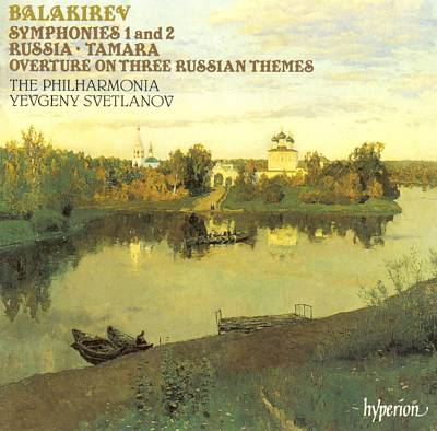 Balakirev: Symphonies Nos. 1 & 2; Russia; Tamara; Overture on Three Russian Themes