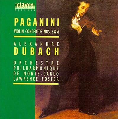 Paganini: Violin Concertos Nos. 3 & 6